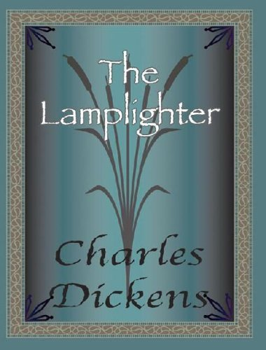 The Lamplighter Charles Dickens