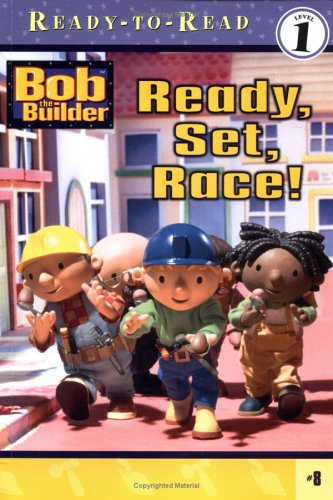 Ready, Set, Race! (Bob the Builder: Ready-to-Read: Level 1) Lauren Forte