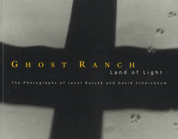 Ghost Ranch: Land Of Light  by  Janet Russek