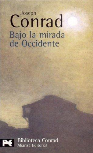 Bajo La Mirada De Occidente / Under Western Eyes  by  Joseph Conrad