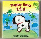 Puppy Says 1, 2, 3 (Squeeze And Squeak Books)  by  Muff Singer