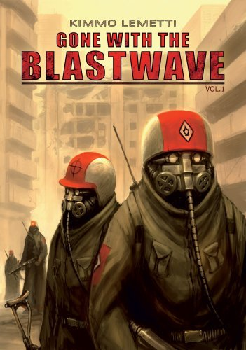 Gone with the Blastwave, Vol. 1  by  Kimmo Lemetti