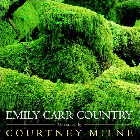 Emily Carr Country  by  Courtney Milne