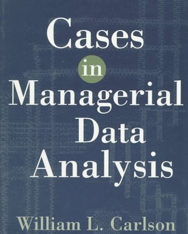 Cases in Managerial Data Analysis  by  William L. Carlson