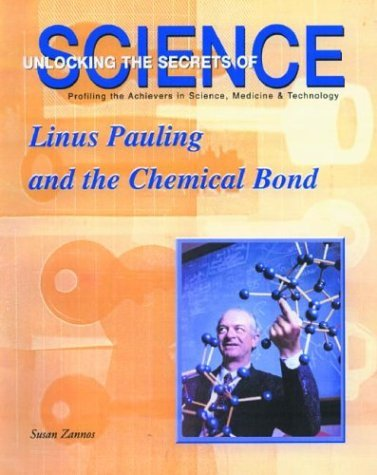Linus Pauling and the Chemical Bond  by  Susan Zannos