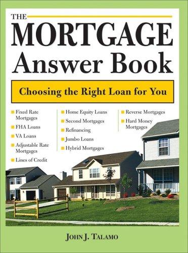 The Mortgage Answer Book  by  John J. Talamo