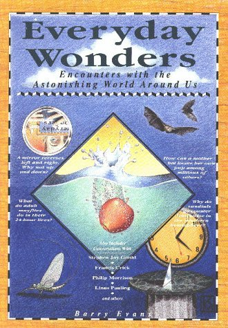 Everyday Wonders: Encounters With The Astonishing World Around Us  by  Barry Evans