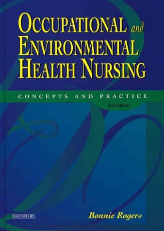 Occupational And Environmental Health Nursing: Concepts And Practice Bonnie Rogers