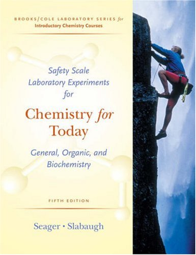 Safety Scale Laboratory Experiments for Chemistry for Seager/Slabaughs Today: General, Organic, and Biochemistry  by  Spencer L. Seager