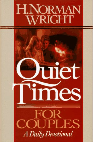 Quiet Times For Couples: A Daily Devotional  by  H. Norman Wright