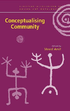 Realizing Community: Concepts, Social Relationships and Sentiments (European Association of Social Anthropologists (Series).)  by  Vered Amit