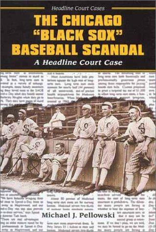 The Chicago Black Sox Baseball Scandal  by  Michael Pellowski