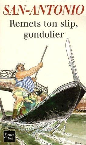 Remets ton slip, gondolier San Antonio
