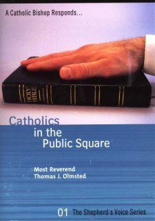 Catholics in the Public Square: A New Kind of Freedom Defended  by  Gayle Somers