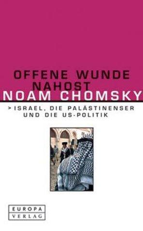 Offene Wunde Nahost. Israel, die Palästinenser und die US-Politik  by  Noam Chomsky