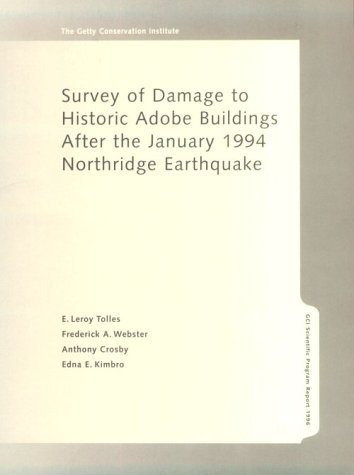 Survey Of Damage To Historic Adobe Buildings After The January 1994 Northridge Earthquake  by  E. Leroy Tolles