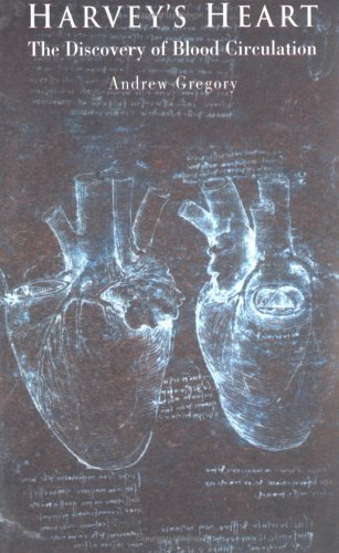 Harveys Heart: The Discovery of Blood Circulation Andrew Gregory