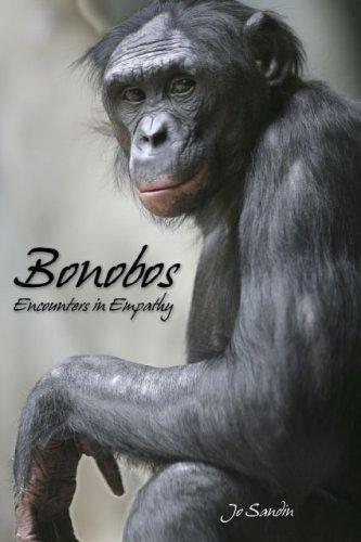 Bonobos: Encounters In Empathy  by  Jo Sandin