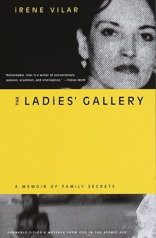 The Ladies Gallery: A Memoir of Family Secrets  by  Irene Vilar