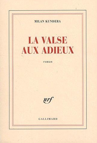 La Valse Aux Adieuxroman  by  Milan Kundera