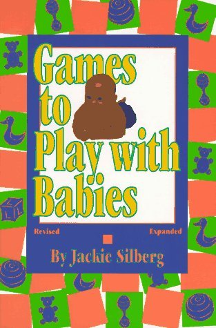 Games To Play With Babies Jackie Silberg