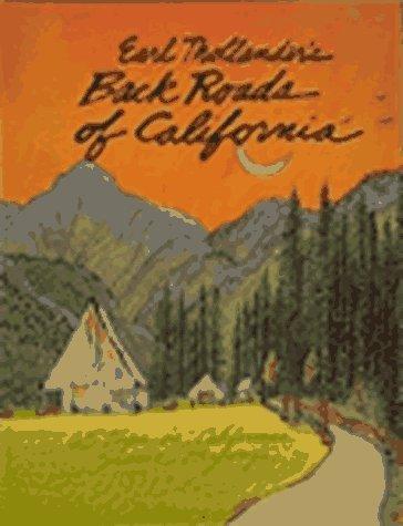 Earl Thollanders Back Roads Of California: 65 Trips On Californias Scenic Byways Earl Thollander