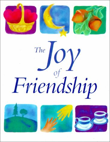 The Joy of Friendship: A Treasury of Quotations  by  Joshua Pivens