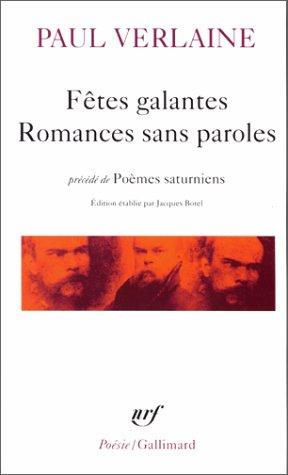 Fêtes galantes / Romances sans paroles / Poèmes saturniens Paul Verlaine