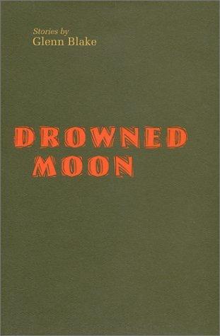 Drowned Moon Glenn Blake