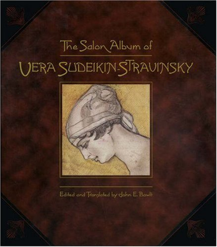 The Salon Album of Vera Sudeikin-Stravinsky  by  John E. Bowlt