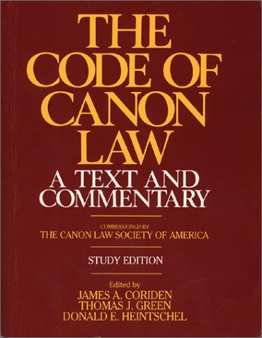 Code of Canon Law: A Text and Commentary James A. Coriden