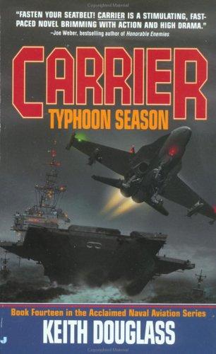 Carrier 14: Typhoon Season  by  Keith Douglass