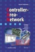 Controller  Area  Network. Grundlagen, Protokolle, Bausteine, Anwendungen  by  Konrad Etschberger