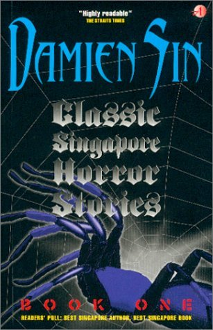 Classic Singapore Horror Stories : Book 1  by  Damien Sin