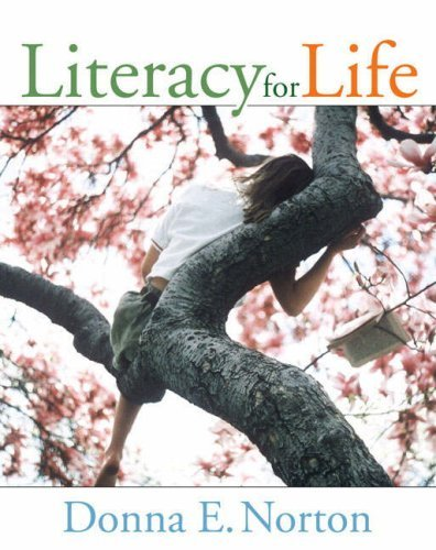Literacy for Life  by  Donna E. Norton
