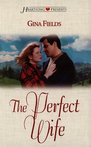 The Perfect Wife  by  Gina Fields