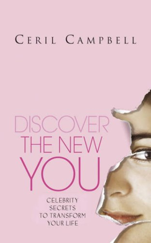 Discover The New You: Celebrity Secrets To Transform Your Life Ceril Campbell