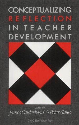 Conceptualizing Reflection In Teacher Development J. Calderhead