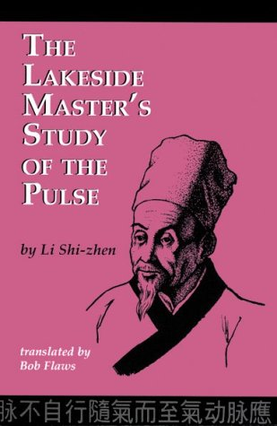 The Lakeside Masters Study Of The Pulse [Pin Hu Mo Hsüeh] Shizhen Li