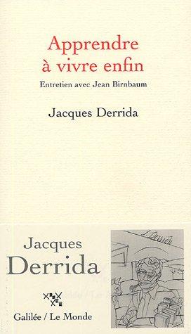 Apprendre à vivre enfin  by  Jacques Derrida
