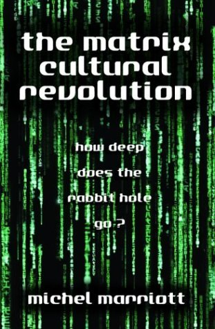 The Matrix Cultural Revolution: How Deep Does The Rabbit Hole Go?  by  Thunders Mouth Press