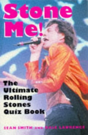 Stone Me!: The Ultimate Rollng Stones Quiz Book Sean Smith