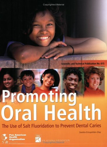 Promoting Oral Health. The Use Of Salt Fluoridation To Prevent Dental Caries  by  Pan American Health Organization