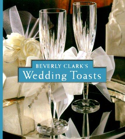 Beverly Clarks Wedding Toasts Beverly Clark
