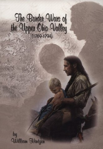 The Heroic Age: Tales of Wheelings Frontier Era  by  William Hintzen