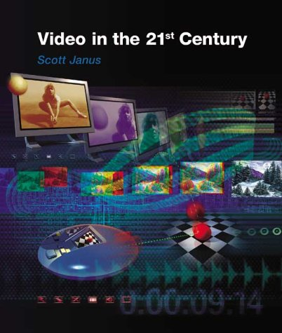 Video In The 21st Century Scott Janus