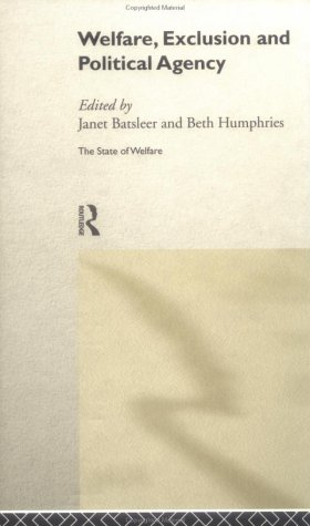 Welfare, Exclusion & Political Agency Janet Batsleer