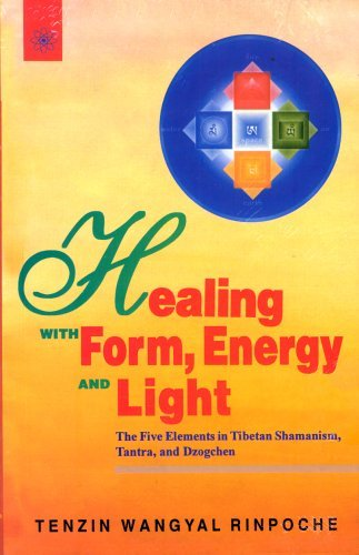 Healing With Form, Energy And Light  by  Tenzin Wangyal