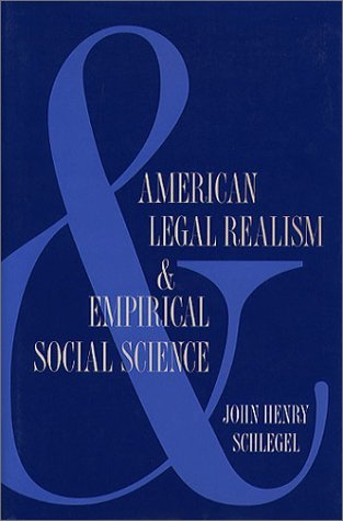 American Legal Realism And Empirical Social Science John Henry Schlegel
