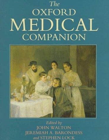 The Oxford Medical Companion  by  John H. Walton
